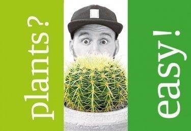 Plants? Easy!