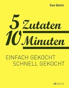 5 Zutaten 10 Minuten Buch