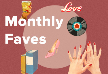 Monthly Faves: Mai