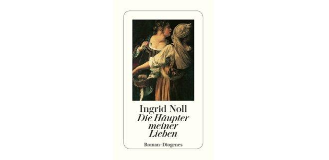 Die Haeupter meiner Lieben von Ingrid Noll
