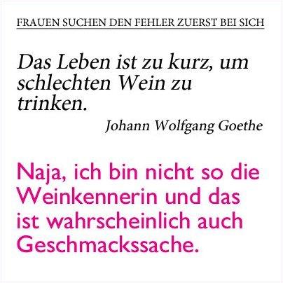 Wie Frauen Berühmte Zitate Sagen Würden Weinliebhaber Goethe