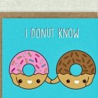 Valentinstag-Sprüche: I donut know what I'd do without you