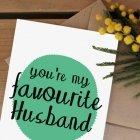 Valentinstag-Sprüche: You are my favourite husband