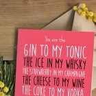 Valentinstag-Sprüche: You are the Gin to my Tonic