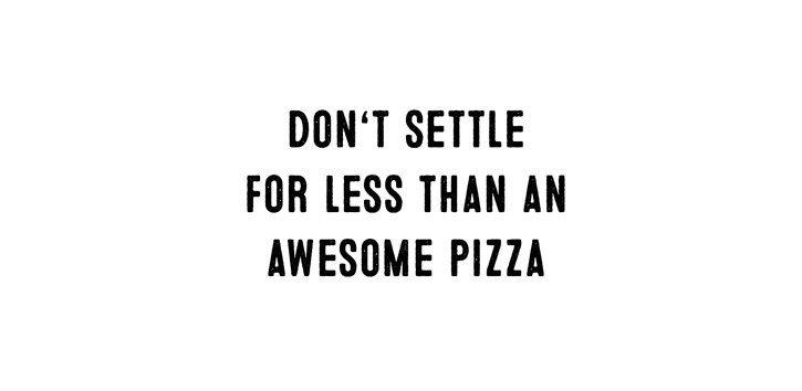 Dieser Pizza Spruch ist so wahr!